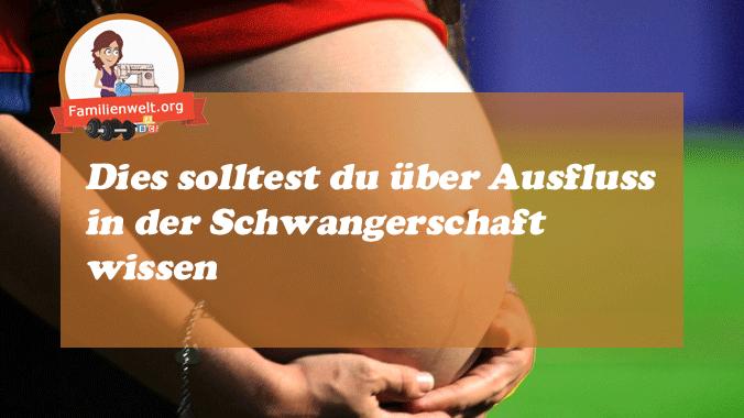 schwanger-Ausfluss-Anzeichen