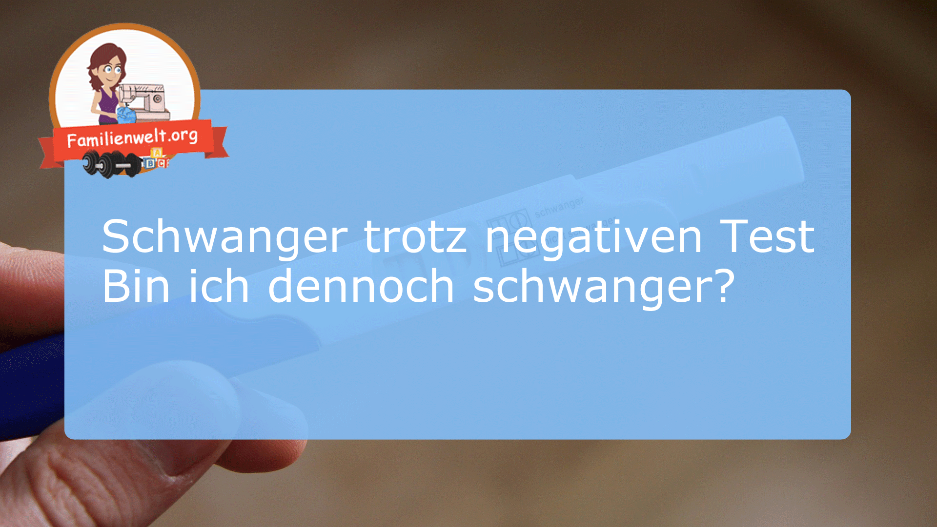 Schwanger trotz negatives Testergebnis