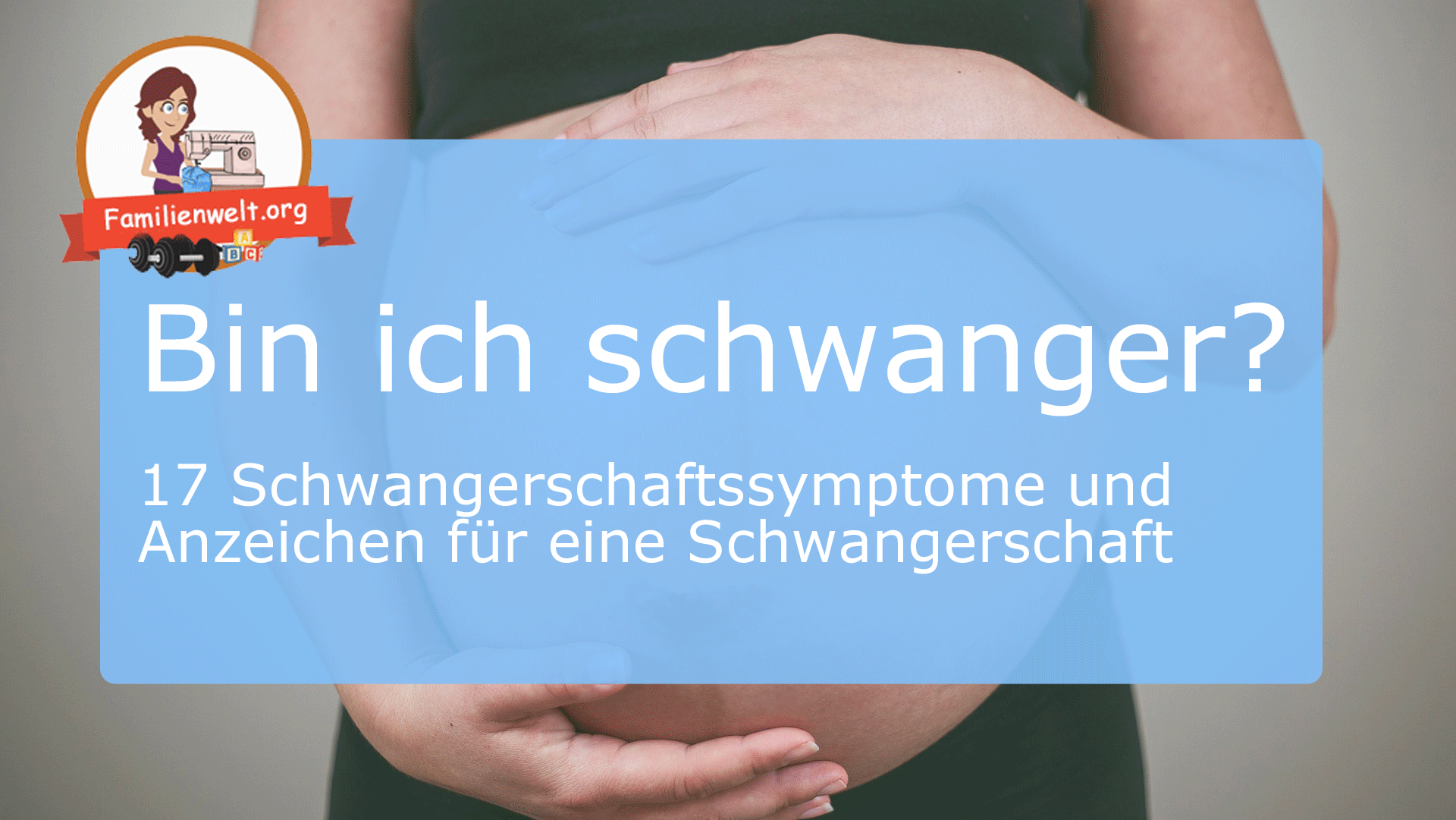 Schwangerschaftsanzeichen und Symptome