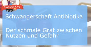 Schwangerschaft Antibiotika