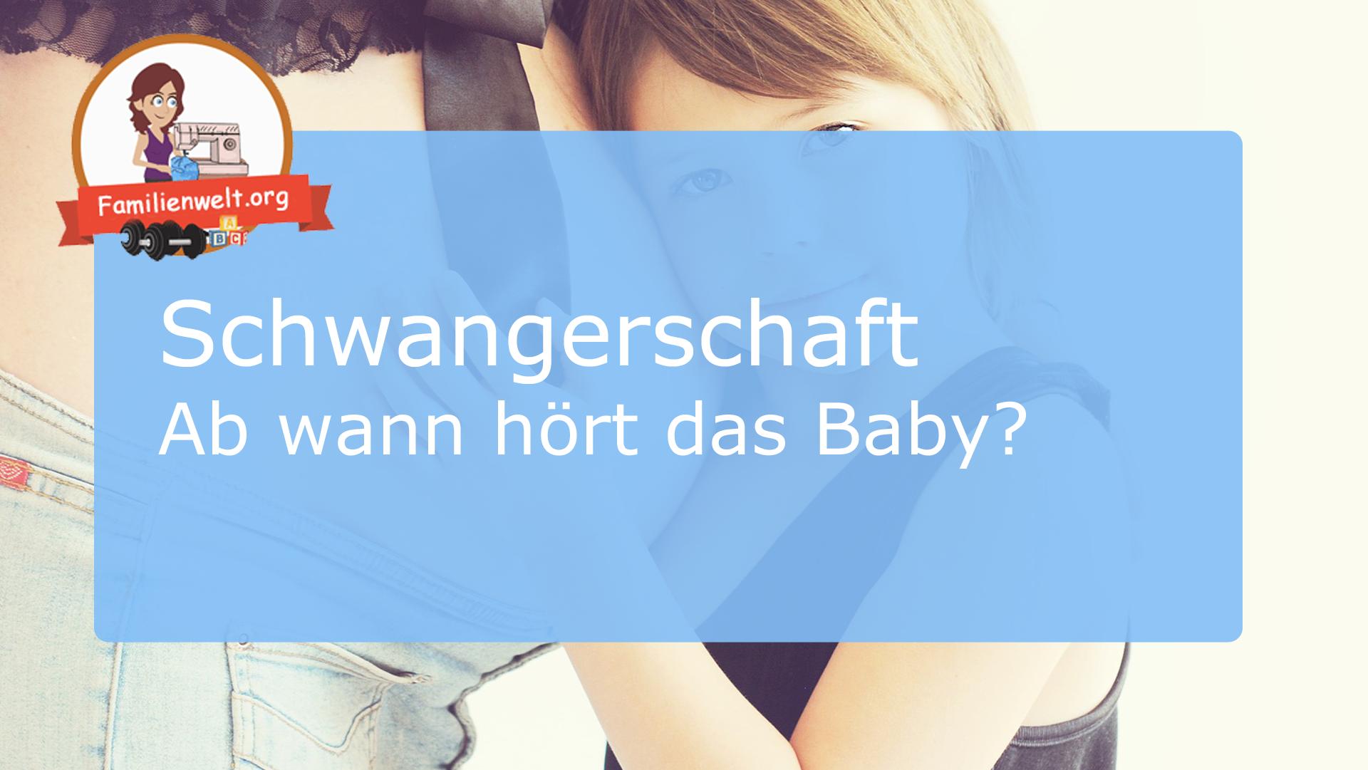 Schwangerschaft Baby hören