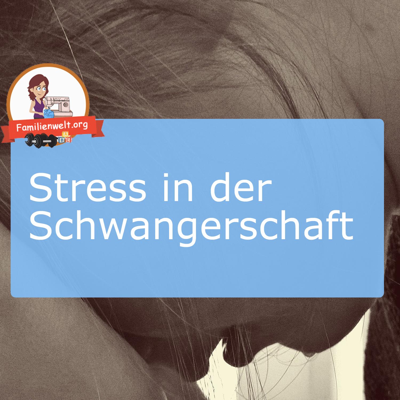 Schwangerschaft Stress