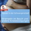 Schwangerschaft Strampeln im Bauch