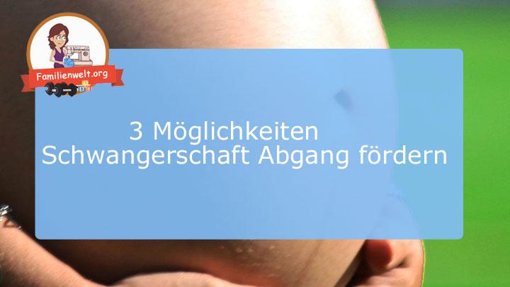 schwangerschaft abgang fördern