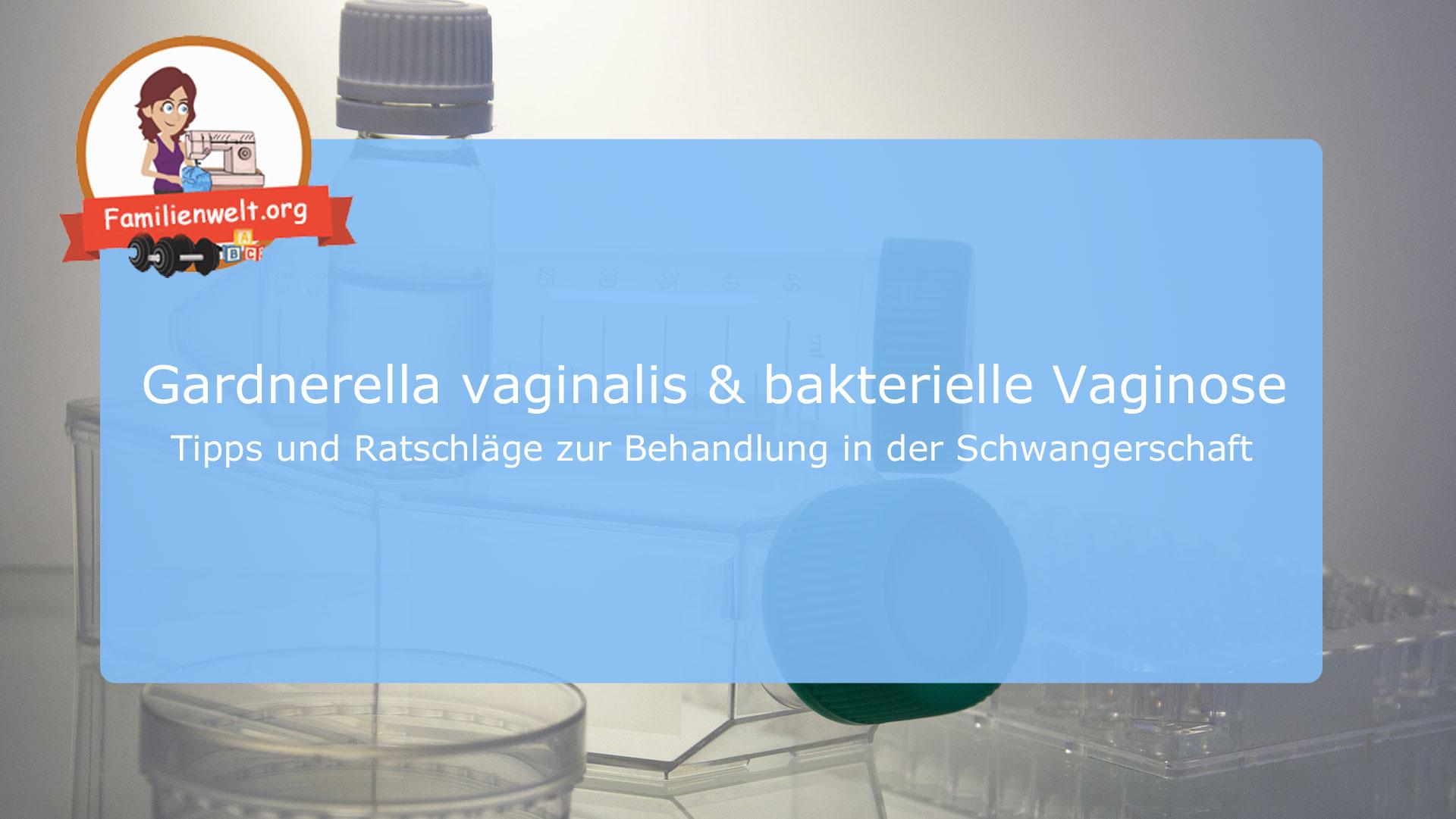 schwangerschaft bakterielle vaginosen gardnerella vaginalis