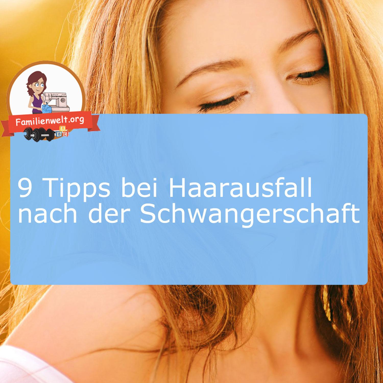 9 Tipps bei Haarausfall nach der Geburt - Familienwelt