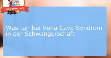 vena cava syndrom was tun